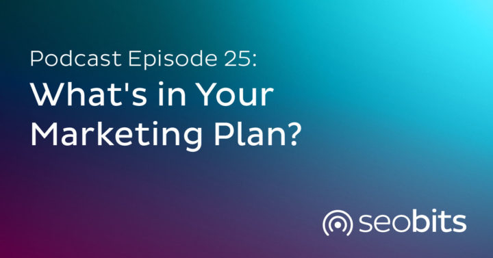 EP25: What's in Your Marketing Plan?